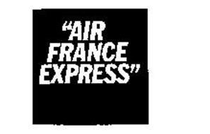 """AIR FRANCE EXPRESS"""