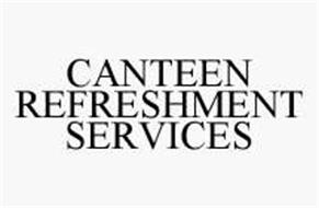 CANTEEN REFRESHMENT SERVICES