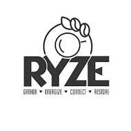 RYZE GATHER ENERGIZE CONNECT RESTORE