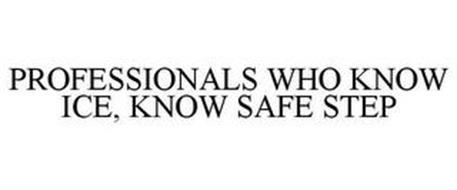 PROFESSIONALS WHO KNOW ICE, KNOW SAFE STEP