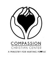COMPASSION CHRISTIAN CENTER A MINISTRY FOR HURTING PEOPLE