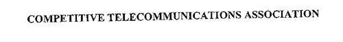 COMPETITIVE TELECOMMUNICATIONS ASSOCIATION