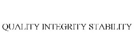 QUALITY INTEGRITY STABILITY
