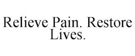 RELIEVE PAIN. RESTORE LIVES.