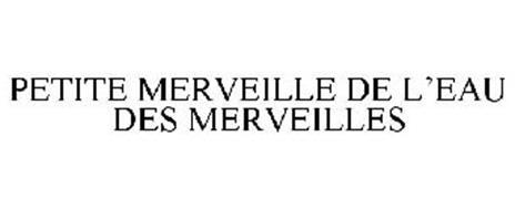 PETITE MERVEILLE DE L'EAU DES MERVEILLES