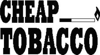 CHEAP TOBACCO