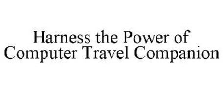 HARNESS THE POWER OF COMPUTER TRAVEL COMPANION