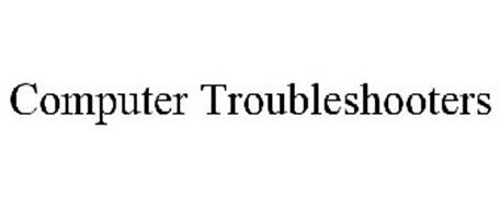 COMPUTER TROUBLESHOOTERS Trademark of COMPUTER ...