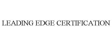 LEADING EDGE CERTIFICATION