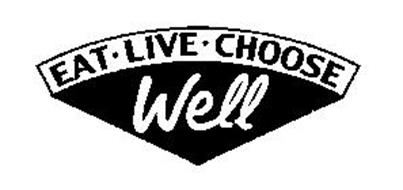 EAT LIVE CHOOSE WELL