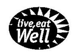 LIVE, EAT WELL