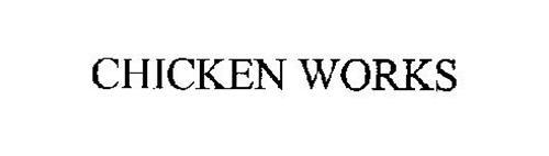 CHICKEN WORKS