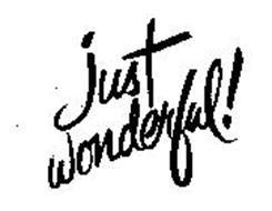 JUST WONDERFUL!