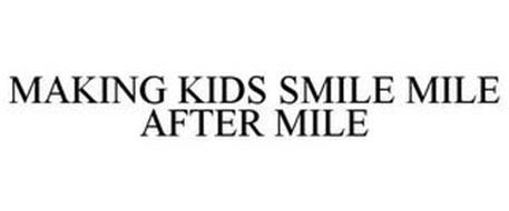 MAKING KIDS SMILE MILE AFTER MILE