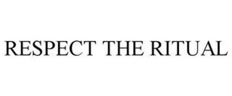 RESPECT THE RITUAL