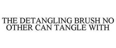 THE DETANGLING BRUSH NO OTHER CAN TANGLE WITH