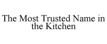 THE MOST TRUSTED NAME IN THE KITCHEN