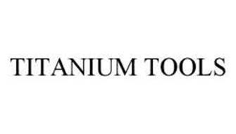 TITANIUM TOOLS