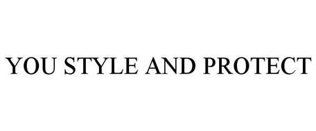 YOU STYLE AND PROTECT