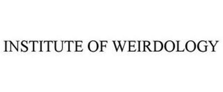 INSTITUTE OF WEIRDOLOGY