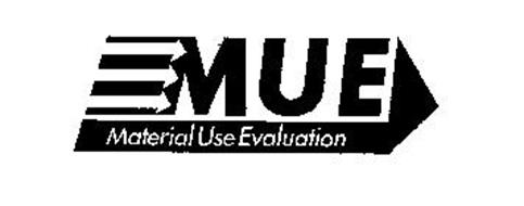 MUE MATERIAL USE EVALUATION