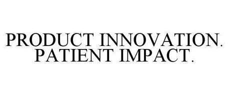 PRODUCT INNOVATION. PATIENT IMPACT.