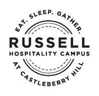 EAT. SLEEP. GATHER. RUSSELL HOSPITALITY CAMPUS AT CASTLEBERRY HILL