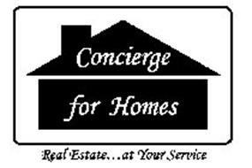CONCIERGE FOR HOMES REAL ESTATE...AT YOUR SERVICE