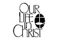 OUR LIFE IN CHRIST