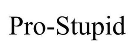 PRO-STUPID