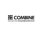 COMBINE LIGHTWEIGHT DESIGN HEAVYWEIGHT PERFORMANCE