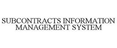 SUBCONTRACTS INFORMATION MANAGEMENT SYSTEM