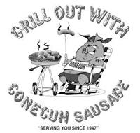 """GRILL OUT WITH CONECUH SAUSAGE """"SERVING YOU SINCE 1947"""""""