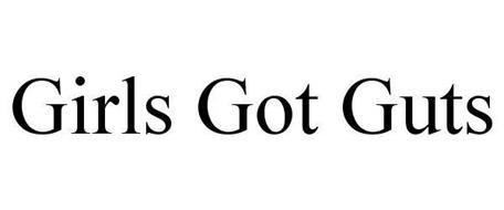 GIRLS GOT GUTS