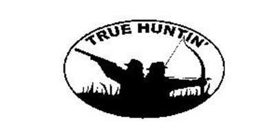 TRUE HUNTIN'