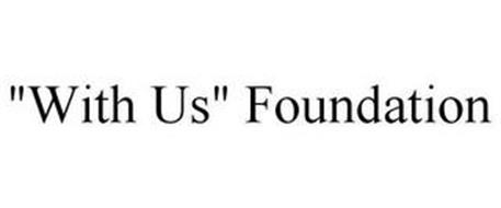 """""""WITH US"""" FOUNDATION"""