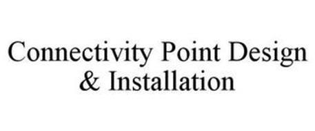 CONNECTIVITY POINT DESIGN & INSTALLATION