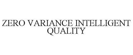 ZERO VARIANCE INTELLIGENT QUALITY