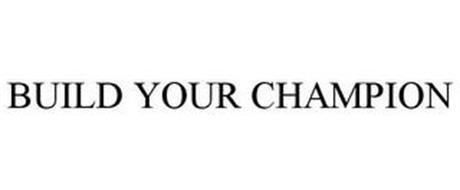 BUILD YOUR CHAMPION