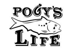 POGY'S LIFE