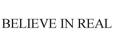 BELIEVE IN REAL