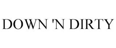 DOWN 'N DIRTY