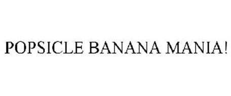 POPSICLE BANANA MANIA!