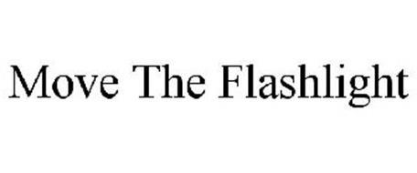 MOVE THE FLASHLIGHT