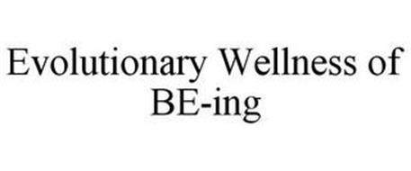 EVOLUTIONARY WELLNESS OF BE-ING