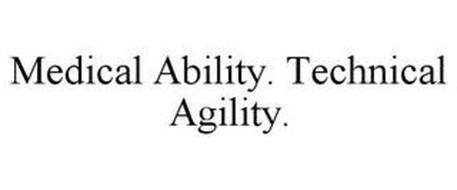 MEDICAL ABILITY. TECHNICAL AGILITY.
