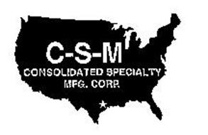 C-S-M CONSOLIDATED SPECIALTY MFG. CORP.