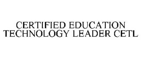 CERTIFIED EDUCATION TECHNOLOGY LEADER CETL