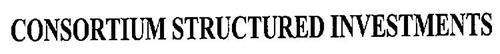 CONSORTIUM STRUCTURED INVESTMENTS