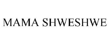 MAMA SHWESHWE